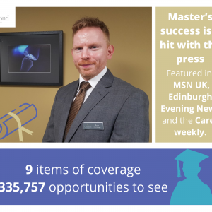 Social care PR photography, Ross Bijack Dementia masters success graphic, Cramond Residence.